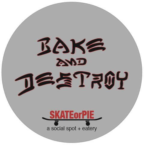 Sticker - Bake and Destroy